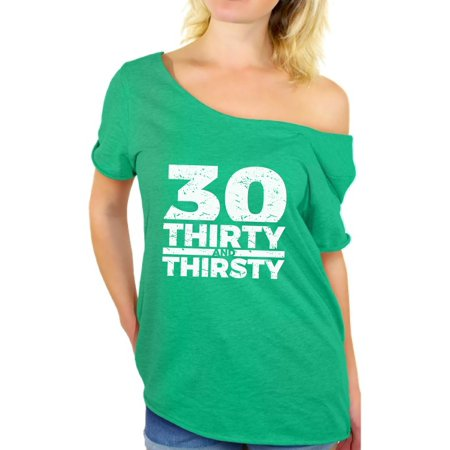 Awkward Styles 30th Birthday Shirts For Women Thirty And Thirsty Off The Shoulder T Shirt Tops Funny Bday Outfit Thirtieth Gifts