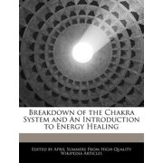 Breakdown of the Chakra System and an Introduction to Energy Healing