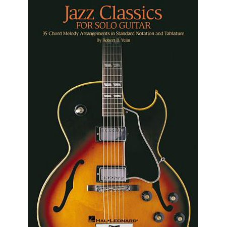 Solo Jazz Guitar Tabs (Jazz Classics for Solo Guitar : Chord Melody Arrangements with Tab)