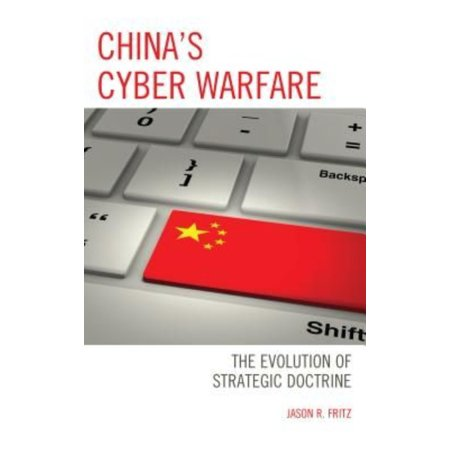 Chinas Cyber Warfare  The Evolution Of Strategic Doctrine