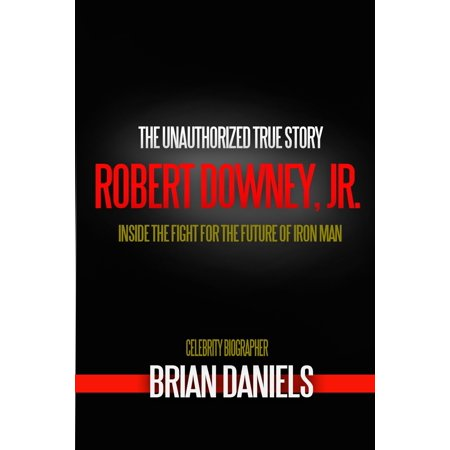 Robert Downey Jr. and the Fight for the Future of Iron Man - eBook