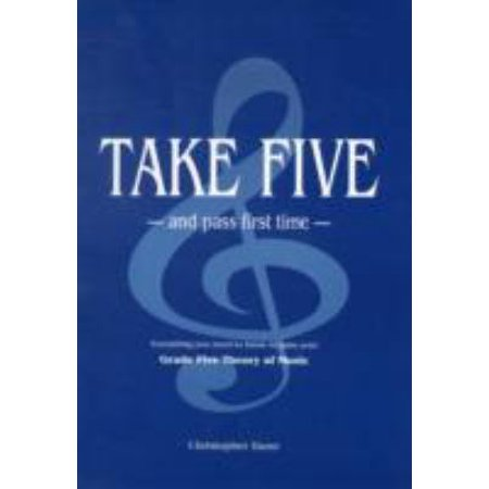 Take Five and Pass First Time: The Essential Independent Manual for Students Preparing for the Grade Five Theory of Music Examination of the Associated Board of the Royal Schools of Music (Paperback) (Associated Music)