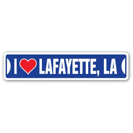 I LOVE LAFAYETTE, LOUISIANA Street Sign la city state us wall road décor gift - Party City Lafayette Louisiana
