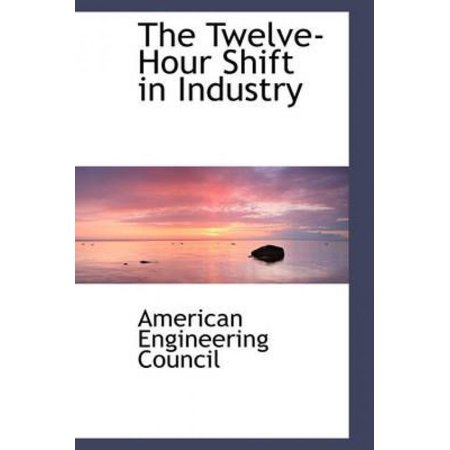 The Twelve-Hour Shift in Industry - image 1 of 1