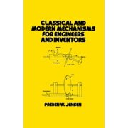 Classical and Modern Mechanisms for Engineers and Inventors - eBook