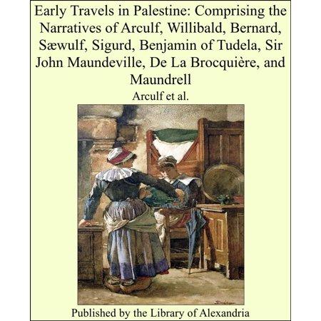 L'halloween De Benjamin (Early Travels in Palestine: Comprising the Narratives of Arculf, Willibald, Bernard, Sæwulf, Sigurd, Benjamin of Tudela, Sir John Maundeville, De La Brocquière, and Maundrell -)
