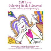 Self Love Coloring Book and Journal : Heart Art for Loving Yourself More Everyday