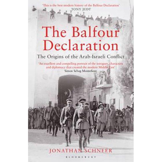 Balfour Declaration : The Origins of the Arab-Israeli Conflict