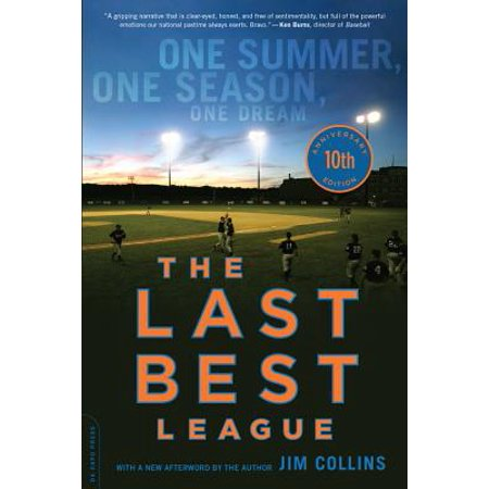 The Last Best League, 10th anniversary edition : One Summer, One Season, One