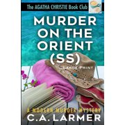 Agatha Christie Book Club: Murder on the Orient (SS) : Large Print edition (Series #2) (Paperback)