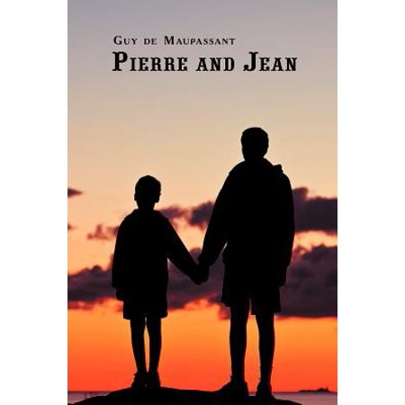 French Classics in French and English : Pierre and Jean by Guy de Maupassant (Dual-Language