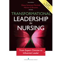 Transformational Leadership in Nursing: From Expert Clinician to Influential Leader (Paperback)