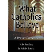 What Catholics Believe - eBook