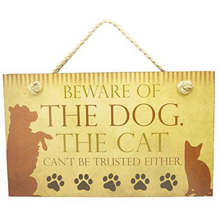 Decorative Wood Sign: Beware of the Dog. The Cat can't be trusted