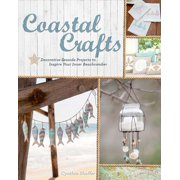 Coastal Crafts: Decorative Seaside Projects to Inspire Your Inner Beachcomber (Paperback)