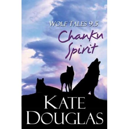 Wolf Tales 9.5: Chanku Spirit - eBook](Wolf Spirit)