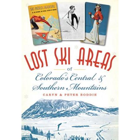 Lost Ski Areas of Colorado's Central and Southern