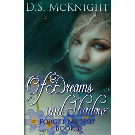 Of Dreams and Shadow : Forget Me Not Book One