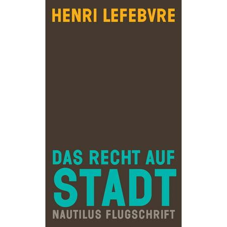 Das Recht auf Stadt - eBook (The Right To The City Henri Lefebvre)