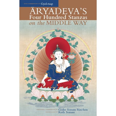 One Hundred Ways (Aryadeva's Four Hundred Stanzas on the Middle Way : With Commentary by Gyel-Tsap)