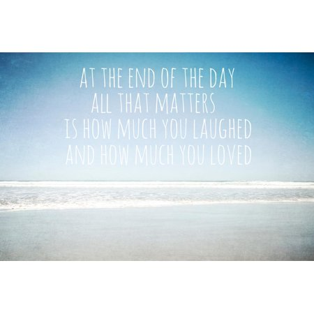 At the End of the Day All That Matters Is How Much You Laughed Print Wall Art By Susannah Tucker - How Much Is Tulle