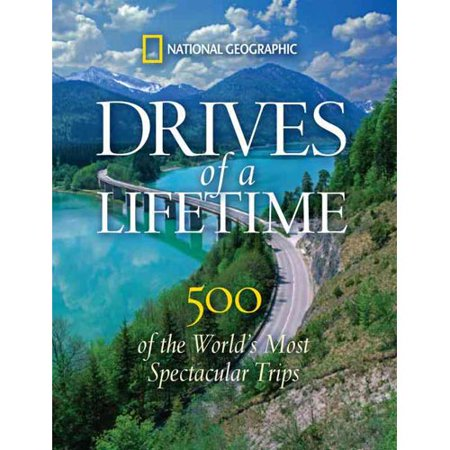 Drives Of A Lifetime  500 Of The Worlds Most Spectacular Trips