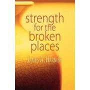 Strength for the Broken Places (Paperback)