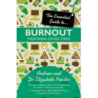 The Essential Guide to Burnout : Overcoming Excess Stress