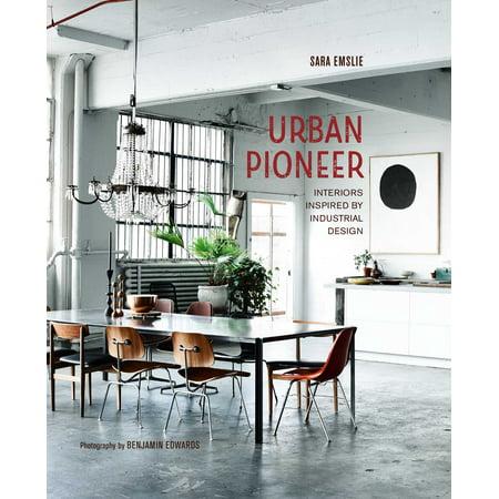 Urban Pioneer : Interiors inspired by industrial
