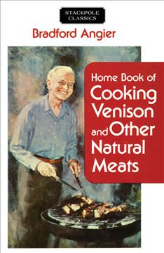Home Book of Cooking Venison and Other Natural Meats by