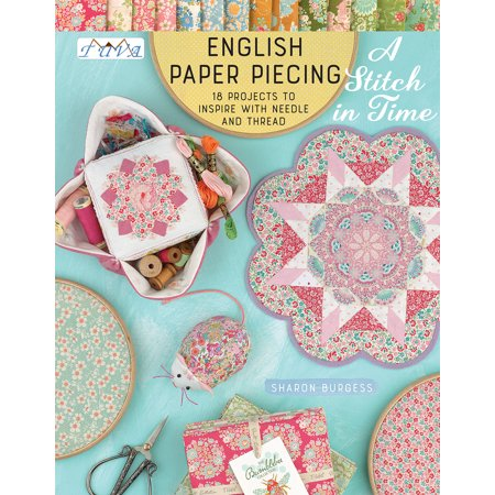 """Switch In Time - English Paper Piecing """"A Stitch in Time"""" : 18 Projects to Inspire with Needle and Thread"""