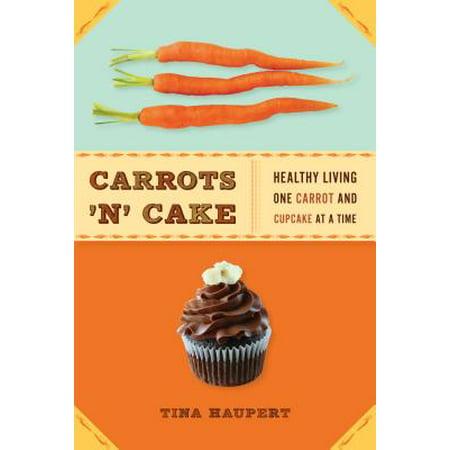 Carrots 'N' Cake - eBook (Best Carrot Cake In Austin)