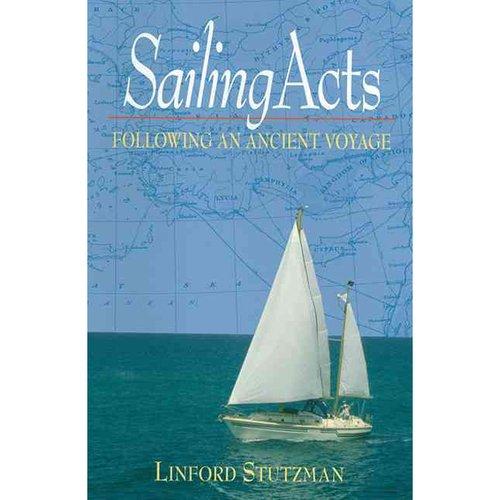 Sailing Acts Following an Ancient Voyage
