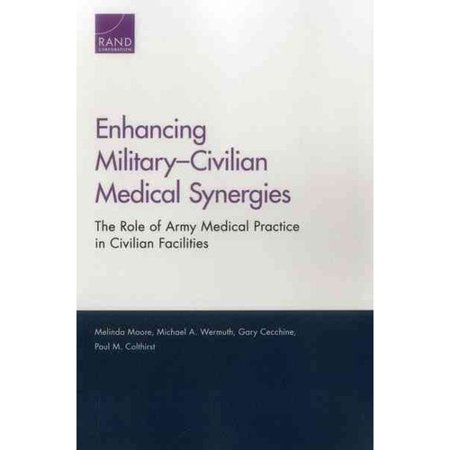 Enhancing Military Civilian Medical Synergies  The Role Of Army Medical Practice In Civilian Facilities