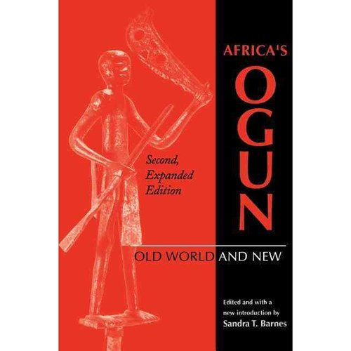Africa S Ogun, Second, Expanded Edition: Old World and New