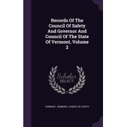 Records of the Council of Safety and Governor and Council of the State of Vermont, Volume 2