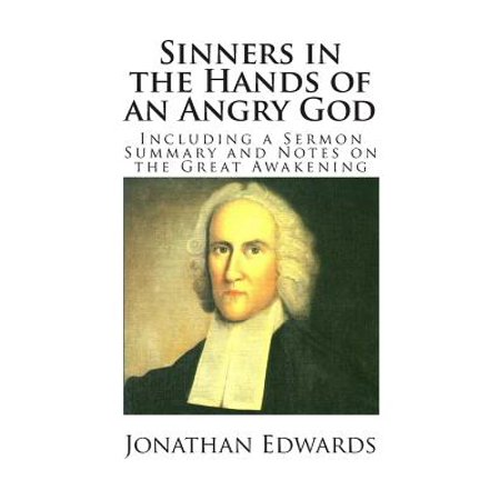 Sinners in the Hands of an Angry God (Including a Sermon Summary and Notes on the Great (Sinners In The Hands Of Angry God Summary)
