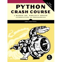 Python Crash Course, 2nd Edition : A Hands-On, Project-Based Introduction to Programming