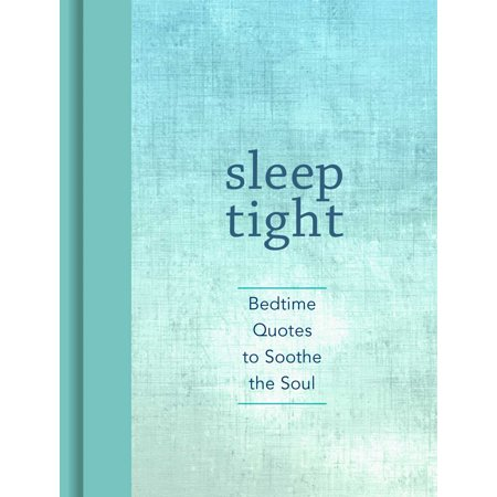 Sleep Tight : Bedtime Quotes to Soothe the Soul ()