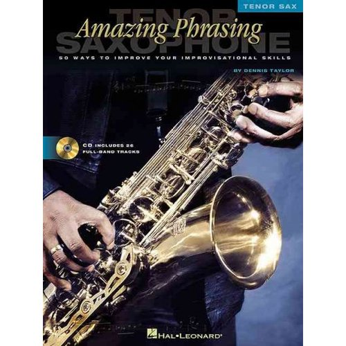 Amazing Phrasing - Tenor Saxophone: 50 Ways to Improve Your Improvisational Skills