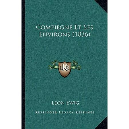 Compiegne Et Ses Environs (1836)
