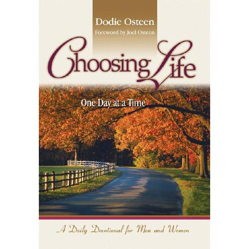 Choosing Life: One Day at a Time, a Daily Devotional for Men and Women