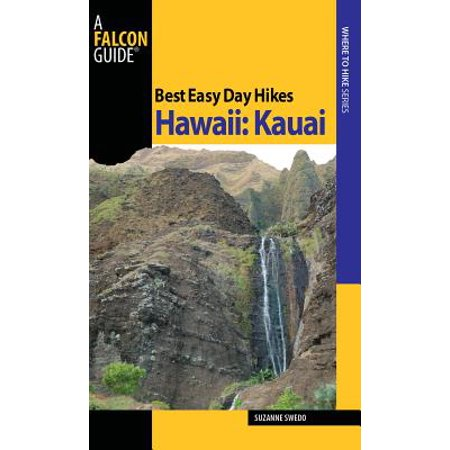 Best Easy Day Hikes Hawaii: Kauai - eBook (Best Month To Visit Kauai)