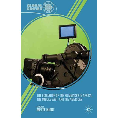 The Education of the Filmmaker in Africa, the Middle East, and the Americas