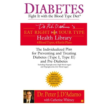 Diabetes: Fight It with the Blood Type Diet : The Individualized Plan for Preventing and Treating Diabetes (Type I, Type II) and