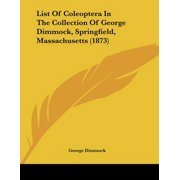 List of Coleoptera in the Collection of George Dimmock, Springfield, Massachusetts (1873)