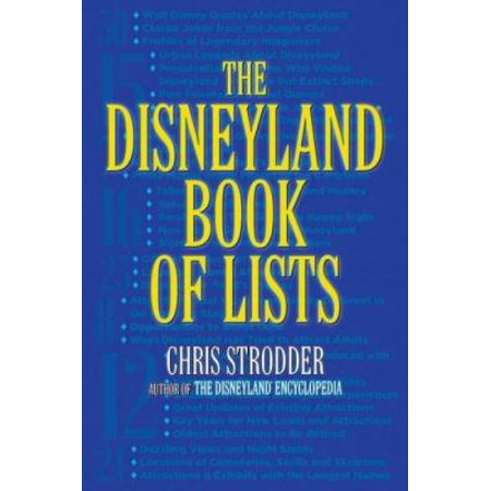 The Disneyland Book Of Lists  Unofficial  Unauthorized  And Unprecedented