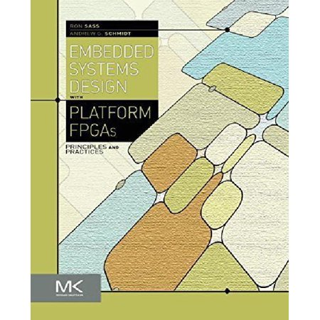 Embedded Systems Design With Platform Fpgas  Principles And Practices