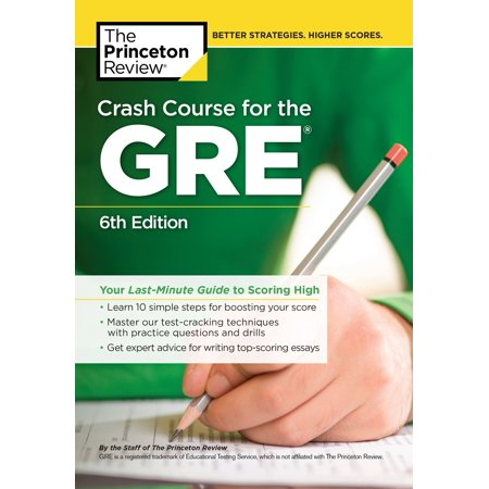 Crash Course for the GRE, 6th Edition : Your Last-Minute Guide to Scoring (Best Reading Material For Gre)