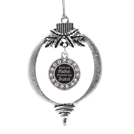 First My Mother Forever My Friend Circle Holiday (Best Friends Forever Ornaments)